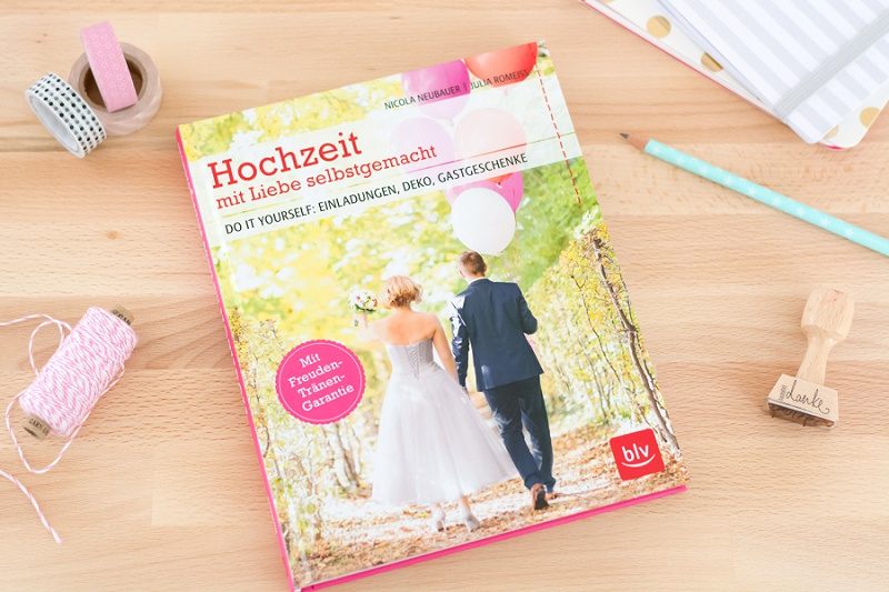 Hochzeit mit Liebe selbstgemacht blv Verlag