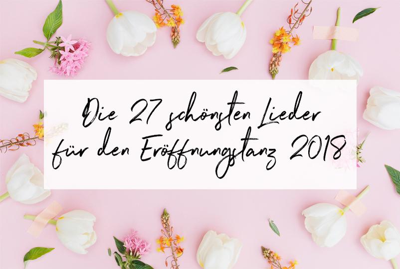 Die 27 schönsten Lieder für den Eröffnungstanz 2018